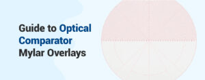Guide to Optical Comparator Mylar Overlays